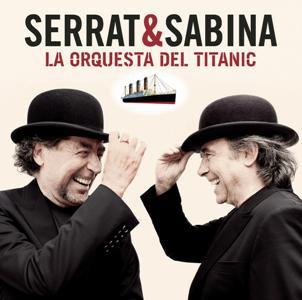 Serrat & Sabina-La Orquesta Del Titanic