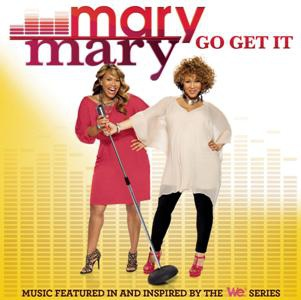 Mary Mary-Go Get It