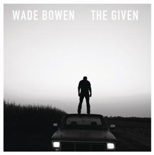Wade Bowen-The Given