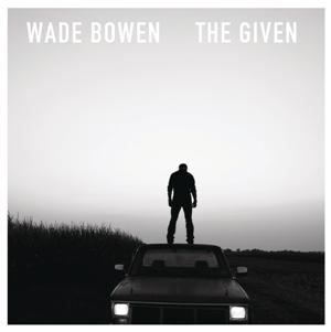 Wade Bowen-The Given