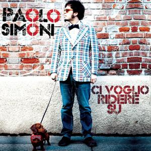 Paolo Simoni-Ci Voglio Ridere Su