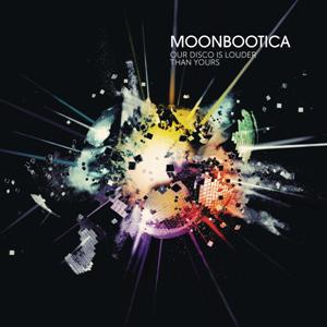 Moonbootica-Our Disco Is Louder Than Yours (Deluxe Edition)