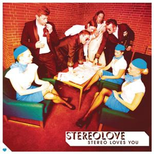 Stereolove-Stereo Loves You