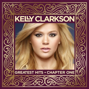 Kelly Clarkson-Greatest Hits Chapter One (Deluxe)