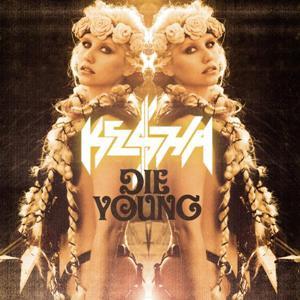Ke$ha-Die Young