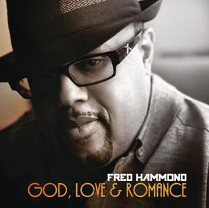 Fred Hammond-God, Love and Romance