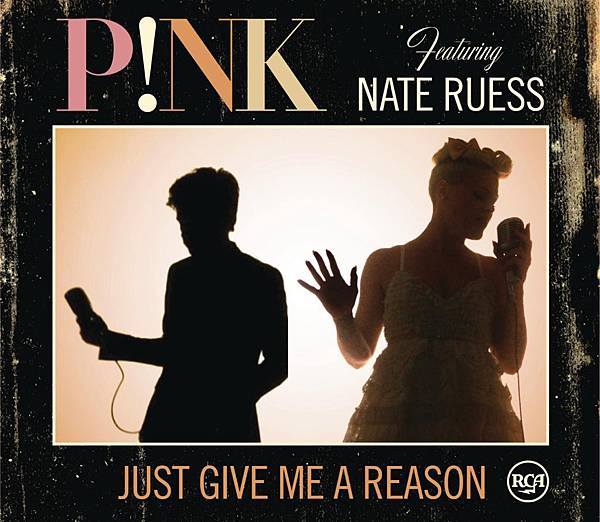P!nk featuring Nate Ruess-Just Give Me A Reason