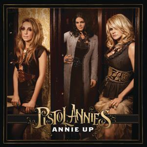 Pistol Annies-Annie Up