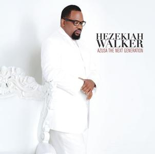 Hezekiah Walker-Azusa the Next Generation