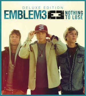 Emblem3-Nothing To Lose (Deluxe Edition)