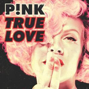 P!nk-True Love