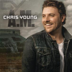 Chris Young-A.M.