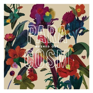 Washed Out-Paracosm