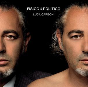 Luca Carboni-Fisico & Politico