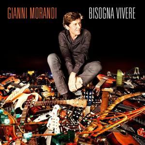 Gianni Morandi-Bisogna Vivere