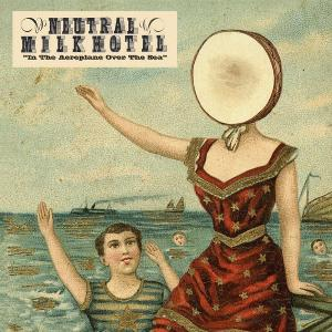 Neutral Milk Hotel-In the Aeroplane Over the Sea