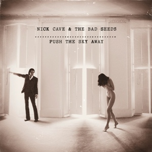 Nick Cave & Bad Seeds-Push The Sky Away