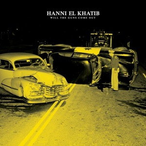 Hanni El Khatib-Will The Guns Come Outjpg