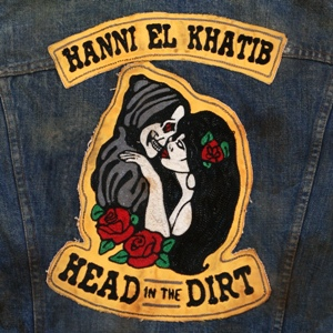 Hanni El Khatib-Head In The Dirt