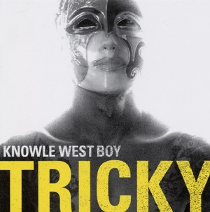 Tricky-Knowle West Boy