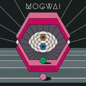 Mogwai-Rave Tapes