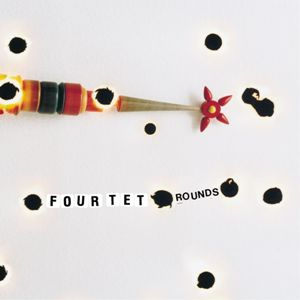 Four Tet-Rounds (10th Anniversary Edition.)jpg