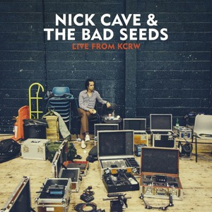 Nick Cave & The Bad Seeds-Live From KCRW