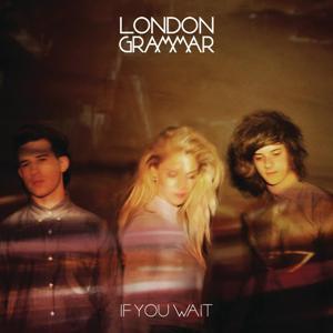 London Grammar-If You Wait (2CD Deluxe)