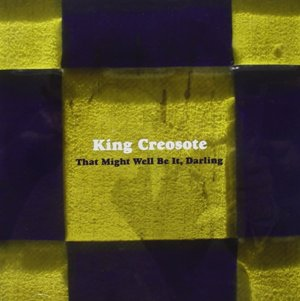 King Creosote-That Might Well Be It, Darling