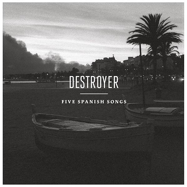 Destroyer-Five Spanish Songs