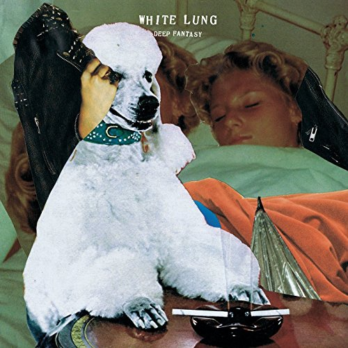 White Lung-Deep Fantasy