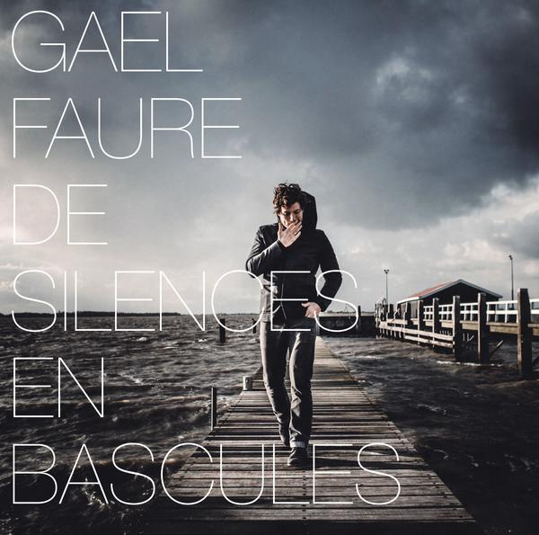 Gael Faure-De Silences En Bascules