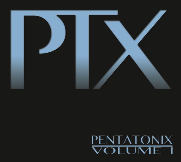 Pentatonix-PTX ,Volume 1 (EP) 600