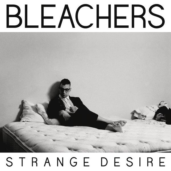 Bleachers-Strange Desire 600