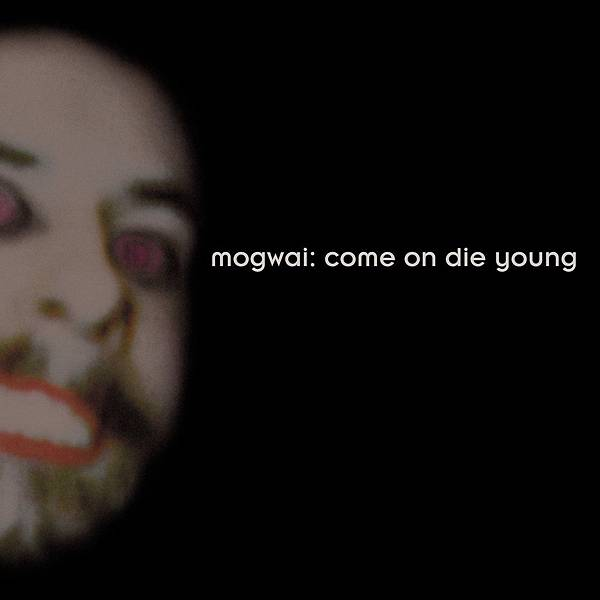 Mogwai-Come On Die Young Deluxe 2CD set