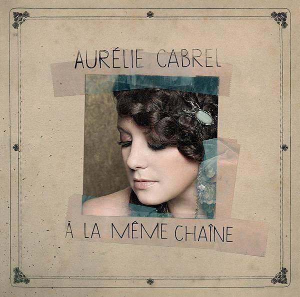 Aurelie Cabrel-A La Meme Chaine