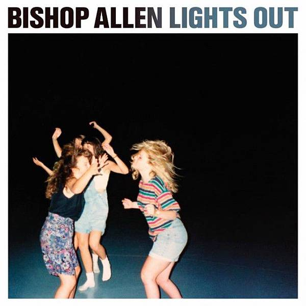 Bishop Allen-Lights Out
