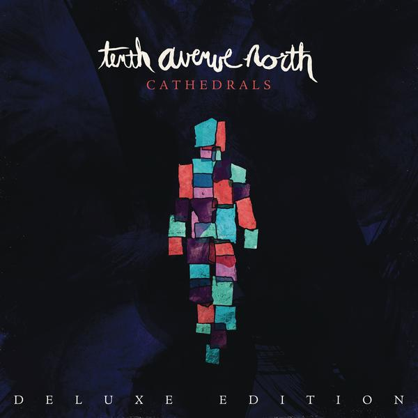 Tenth Avenue North-Cathedrals (Deluxe Edition)_600