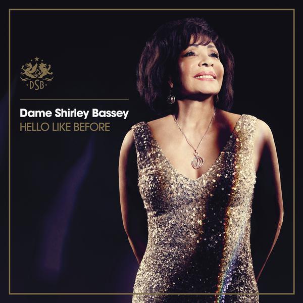 Dame Shirley Bassey-Hello Like Before_600
