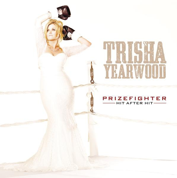 Trisha Yearwood-PrizeFighter:Hit After Hit_600