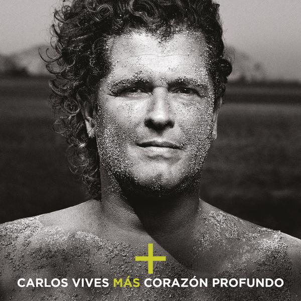 Carlos Vives-Más + Corazón Profundo_600