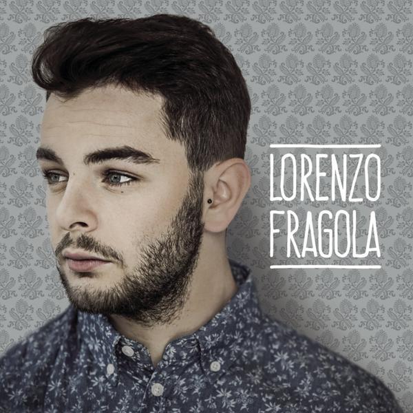 Lorenzo Fragola-Lorenzo Fragola EP_600