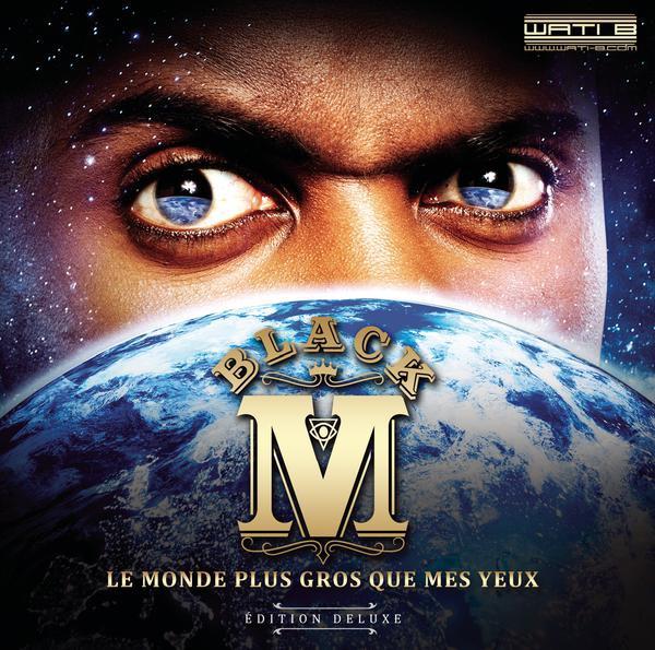 Black M-Le Monde Plus Gros Que Mes Yeux_600