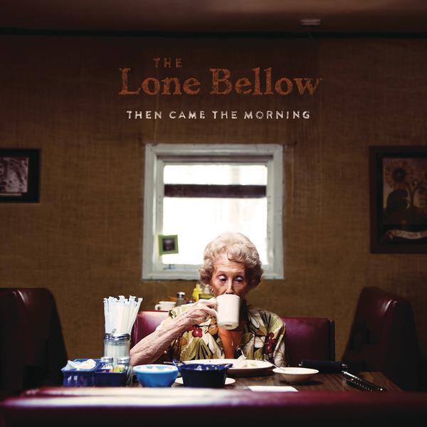 The Lone Bellow-Then Came The Morning_600
