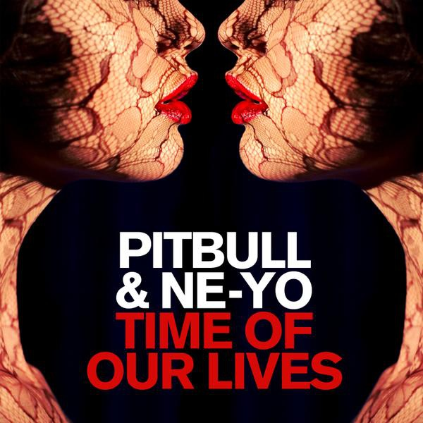 Pitbull-Time of Our Lives [Ft. Ne-Yo] (Single)_600
