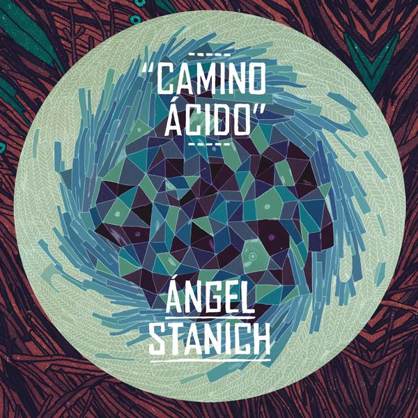 Angel Stanich-Camino Acido_600