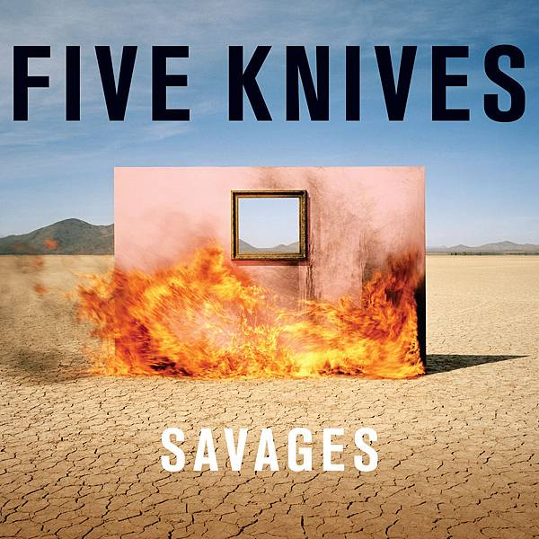 Five Knives-Savages