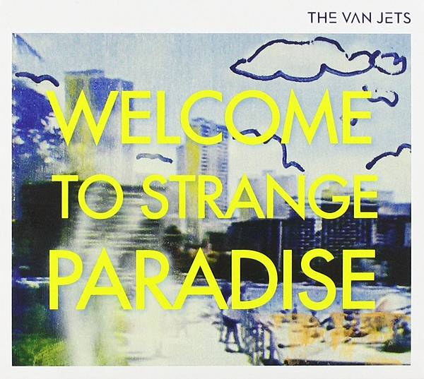 The Van Jets-Welcome To Strange Paradise