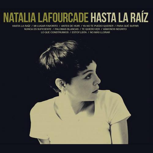 Natalia Lafourcade-Hasta La Raiz