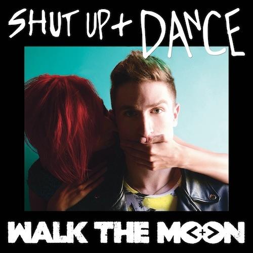Walk The Moon-Shut Up And Dance